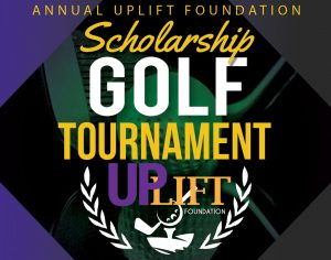 Annual Uplift Foundation Scholarship Golf Tournament